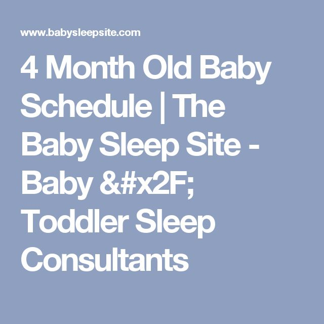 4 Month Old Baby Schedule | The Baby Sleep Site - Baby / Toddler Sleep Consultants