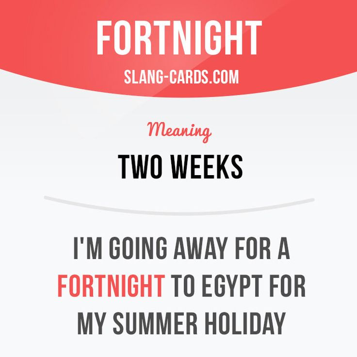"""Fortnight"" means ""two weeks"". Example: I'm going away for a fortnight to Egypt for my summer holiday. Want to learn English? Choose your topic here: learzing.com #slang #englishslang #saying #sayings #phrase #phrases #expression #expressions #english #englishlanguage #learnenglish #studyenglish #language #vocabulary #dictionary #efl #esl #tefl #tesl #toefl #ielts #toeic #englishlearning #vocab #easyenglish #funenglish #fortnight #twoweeks"