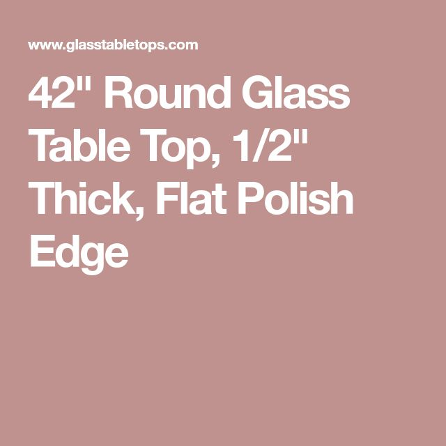 "42"" Round Glass Table Top, 1/2"" Thick, Flat Polish Edge"