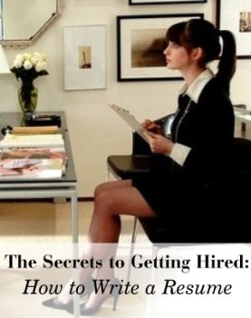 The Secrets to Getting Hired: How To Write A Resume That Will Make You Stand Out (For All The Right Reasons)