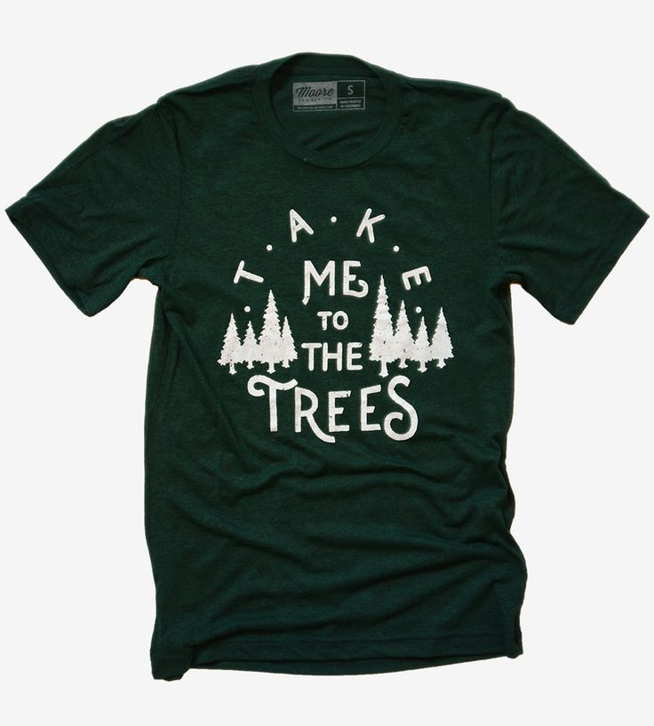 Take Me To The Trees T-Shirt, Emerald by Moore