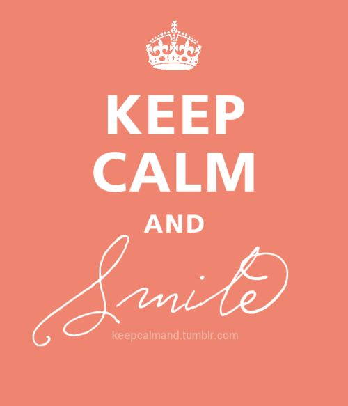 Keep Calm and Smile #keep_calm #smile