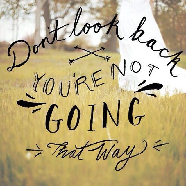 Don T Look Back You Re Not Going That Way: Monday Quote: She Who Dares