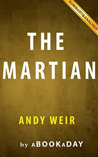 The Martian: A Novel by Andy Weir | Summary & Analysis by aBookaDay http://www.amazon.com/dp/B013V3VLGO/ref=cm_sw_r_pi_dp_4W-Xwb07HCC4A