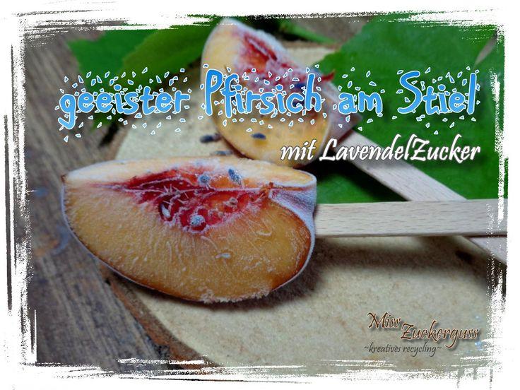 [Rezept] leckers Obst-Eis am Stiel ~ geeister Pfirsich am Stiel mit Lavendelzucker