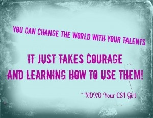 change the world quote by Dee, the CSI Girl