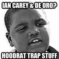 $$$ IF IT AINT FUN FOKDATISH #WHATDIRT $$$ Ian Carey- Hoodrat Stuff (De Oro Trap Bootleg) by DeOro on SoundCloud