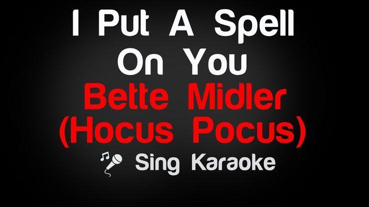 Bette Midler (Hocus Pocus) - I Put A Spell On You Karaoke Lyrics