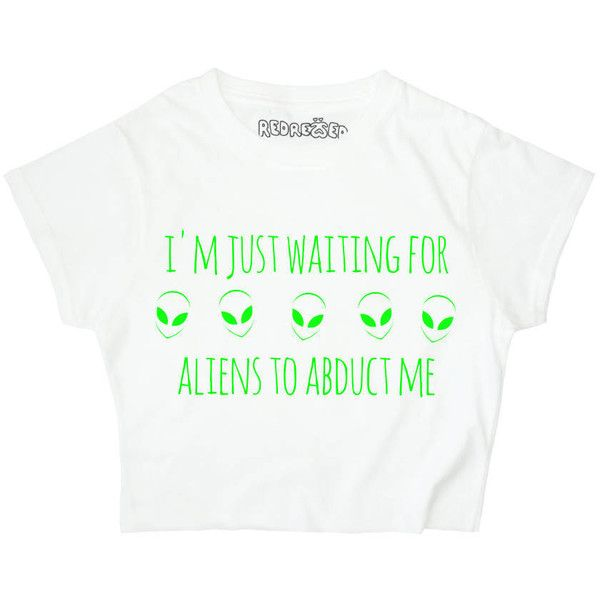I'm Just Waiting for Aliens to Abduct Me Women's Crop Top White Black... ($16) ❤ liked on Polyvore featuring tops, crop tops, green, women's clothing, thermal tops, pattern tops, crop top, black white top and black and white tops