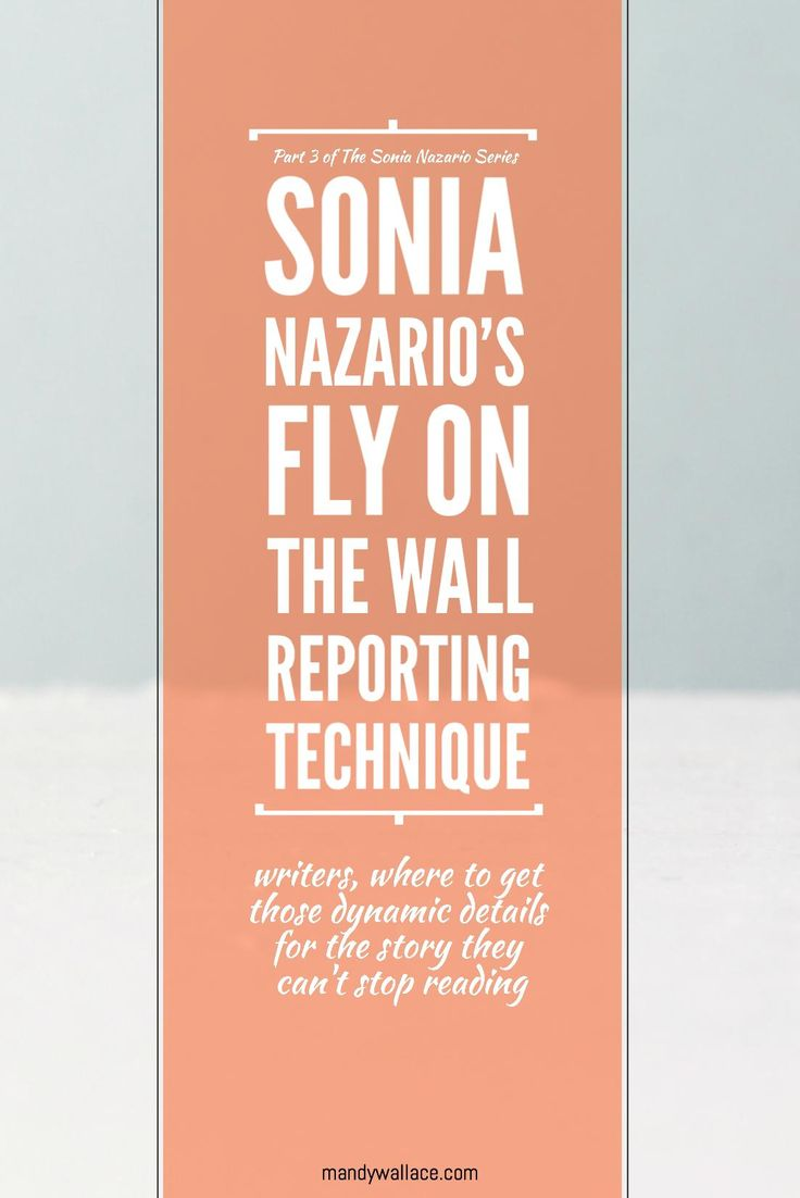 """Sonia Nazario's """"Fly on The Wall"""" ReportingTechnique:Where to Get Those Dynamic Details for The Story They Can't Stop Reading"""