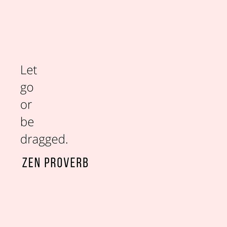 let go, or be dragged