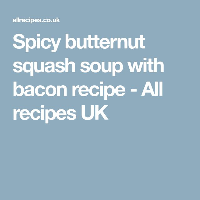 Spicy butternut squash soup with bacon recipe - All recipes UK