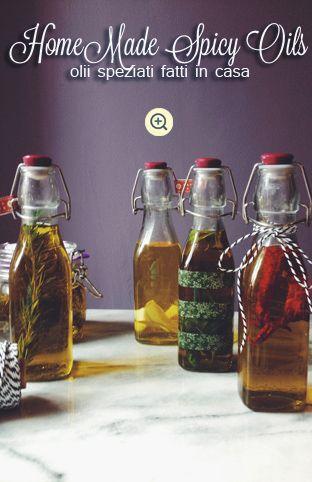 a good spicy oil can turn your dinner into a GOURMET experience! what if you make them yourself?! - un buon olio aromatizzato può far diventare una cena GOURMET! e se te li preparassi tu?