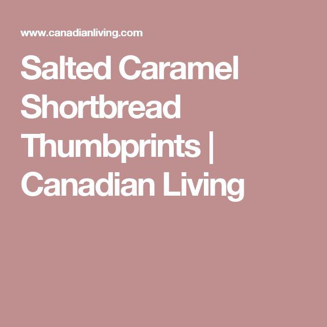 Salted Caramel Shortbread Thumbprints | Canadian Living
