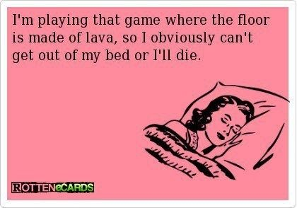 Lava!Eryday, Beds, Favorite Games, So True, Duh, The, Hot Lava, Lava Games, Totally Me