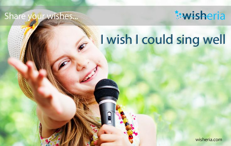 I wish I could sing well... #wish #mywish Share your wishes...