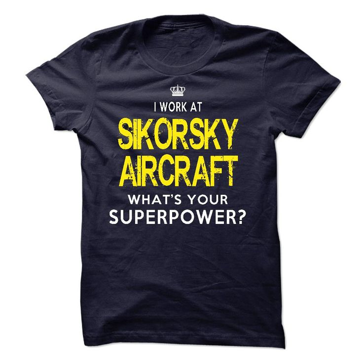 I Work At Sikorsky Aircraft T-Shirts, Hoodies. BUY IT NOW ==► https://www.sunfrog.com/LifeStyle/I-Work-At-Sikorsky-Aircraft.html?id=41382