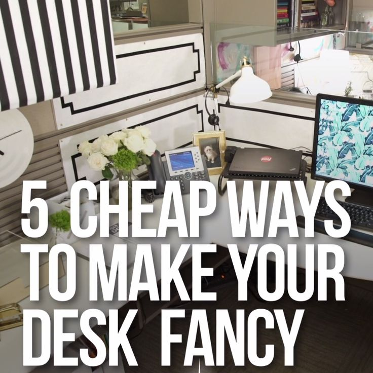 5 Cheap Ways to Dress Up Your Desk