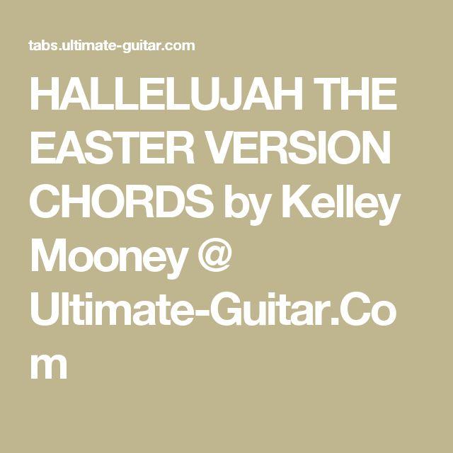 HALLELUJAH THE EASTER VERSION CHORDS by Kelley Mooney @ Ultimate-Guitar.Com