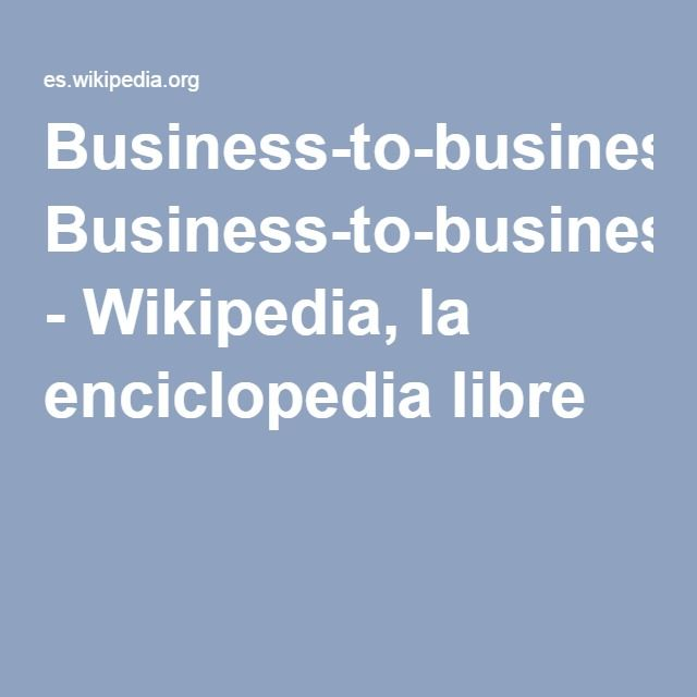 Business-to-business - Wikipedia, la enciclopedia libre