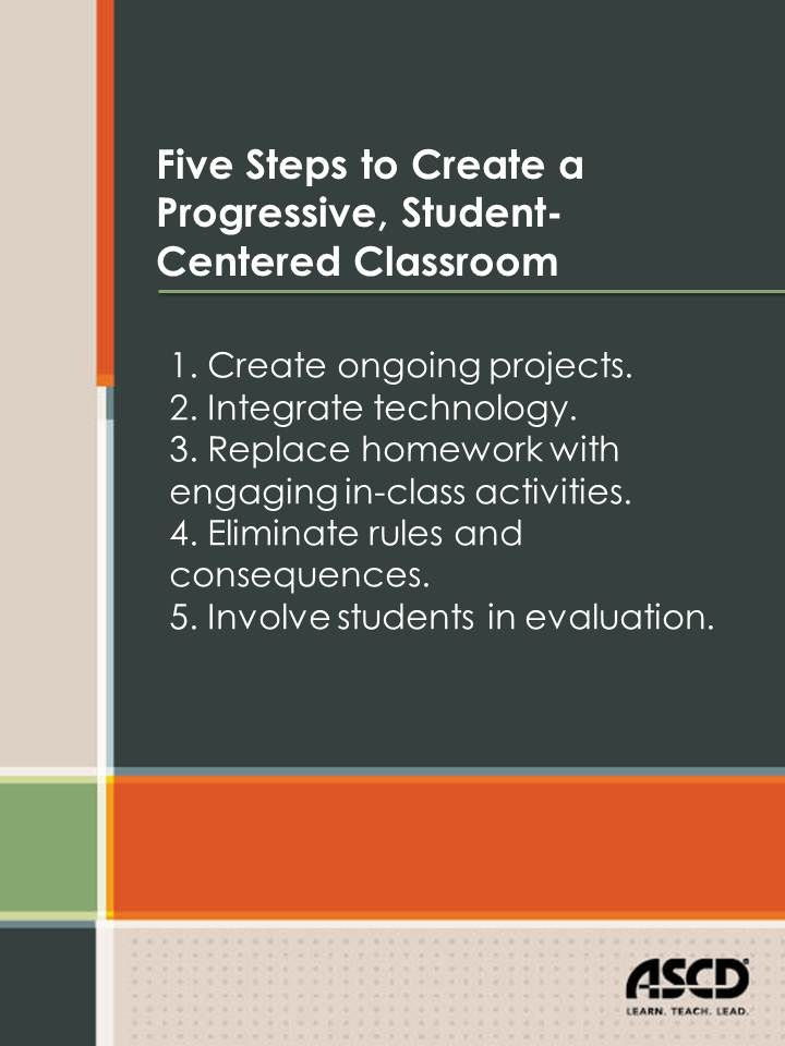 Something for my teachers to work towards» Five Steps to Create a Progressive, Student-Centered ClassroomASCD Inservice