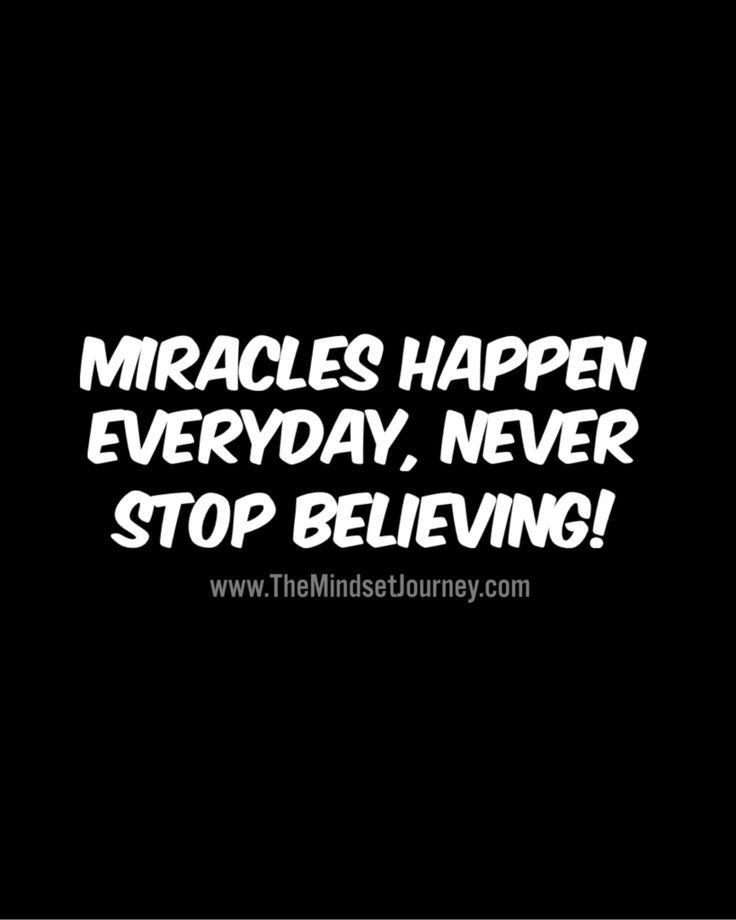 Miracles Happen Everyday Never Stop Believing Gratitude