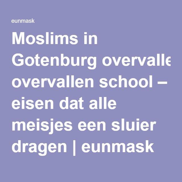 Moslims in Gotenburg overvallen school – eisen dat alle meisjes een sluier dragen   eunmask