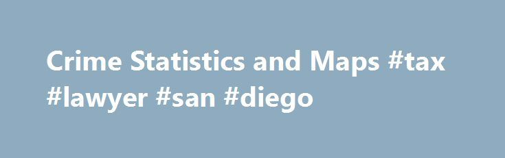Crime Statistics and Maps #tax #lawyer #san #diego http://stockton.remmont.com/crime-statistics-and-maps-tax-lawyer-san-diego/  # Police Crime Statistics and Maps Automated Regional Justice Information System (ARJIS) A variety of crime statistics and crime maps are available for the City of San Diego on the Automated Regional Justice Information System (ARJIS) web site . ARJIS Crime Statistics – Law enforcement agencies in San Diego County, including the San Diego Police Department, publish…