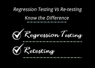 Difference between Regression and Re-testing?