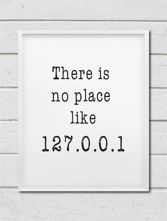 There Is No Place Like 127.0.0.1 typography print for geeks by TalkingPictures. Office decor programming coding localhost software computers IT developers