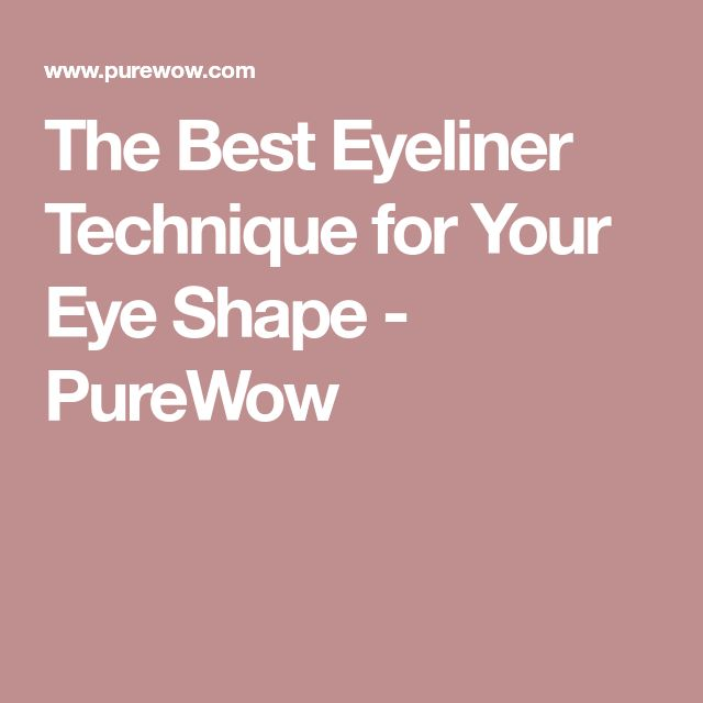 The Best Eyeliner Technique for Your Eye Shape - PureWow