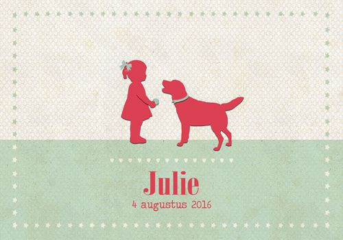 Geboortekaartje Julie - Pimpelpluis - https://www.facebook.com/pages/Pimpelpluis/188675421305550?ref=hl (# meisje - dieren - hond - silhouet - lief - origineel)