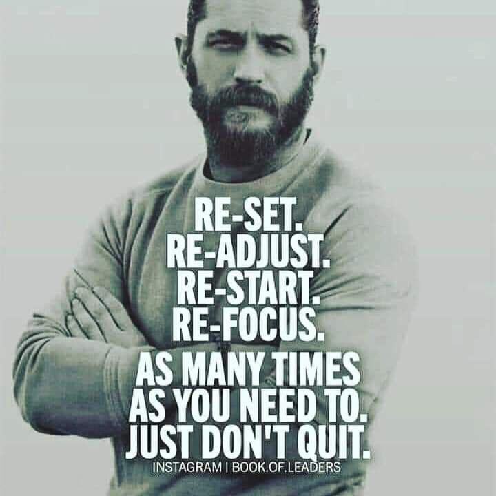 If you need to keep restarting, it's okay, just don't give up......you can do it!