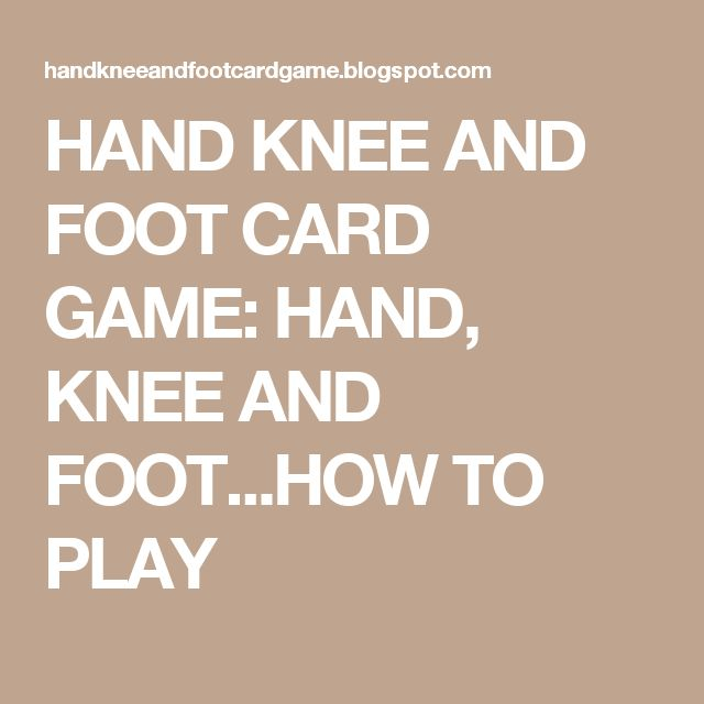picture relating to Printable Rules for Hand and Foot Card Game titled HAND KNEE AND FOOT CARD Match: HAND, KNEE AND FOOTHOW Toward