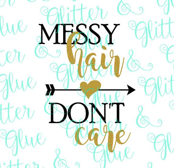 Messy Hair Don T Care Svg File