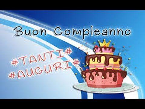Buon Compleanno Un Augurio Particolare Youtube
