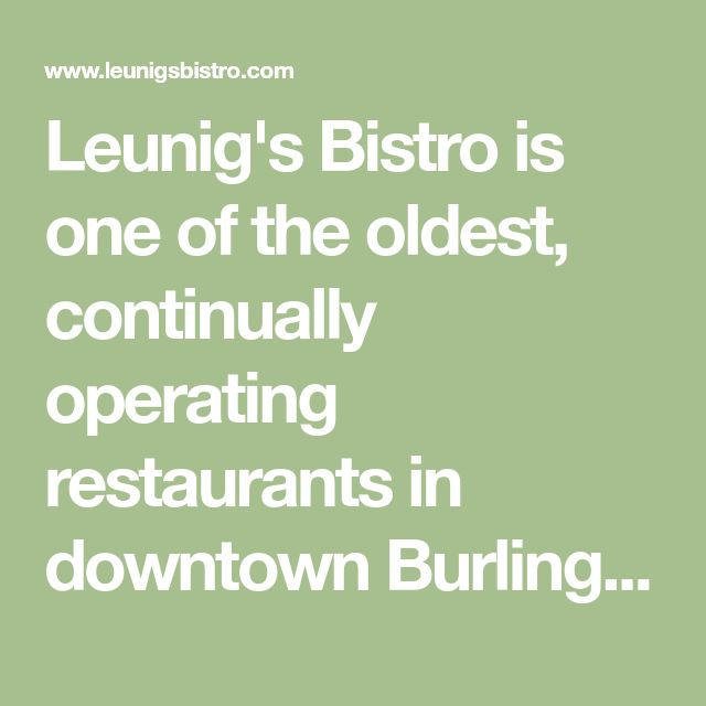 Leunigs Bistro Is One Of The Oldest Continually Operatin