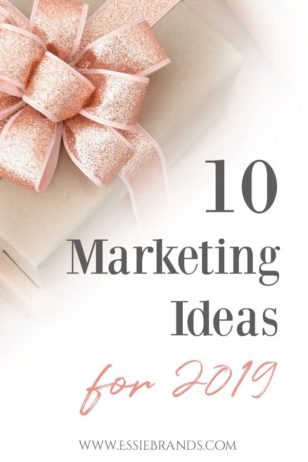 10 Marketing Ideas to Implement in 2019 — Marketing Inspiration for the Creative Entrepreneur —  Essie Brands