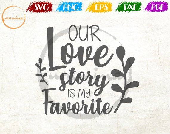Our Love Story Is My Favorite Svg Wedding Sign Home Cut Fil