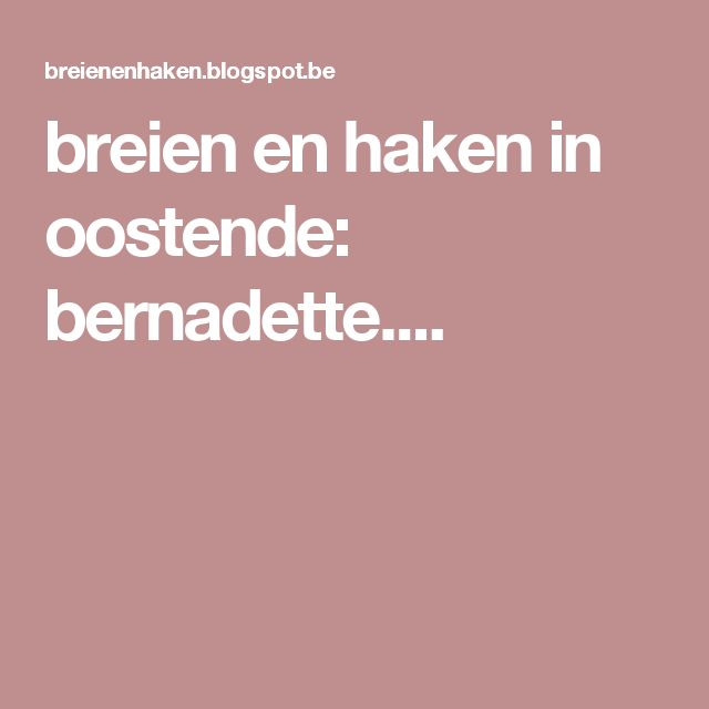Breien En Haken In Oostende Bernadette