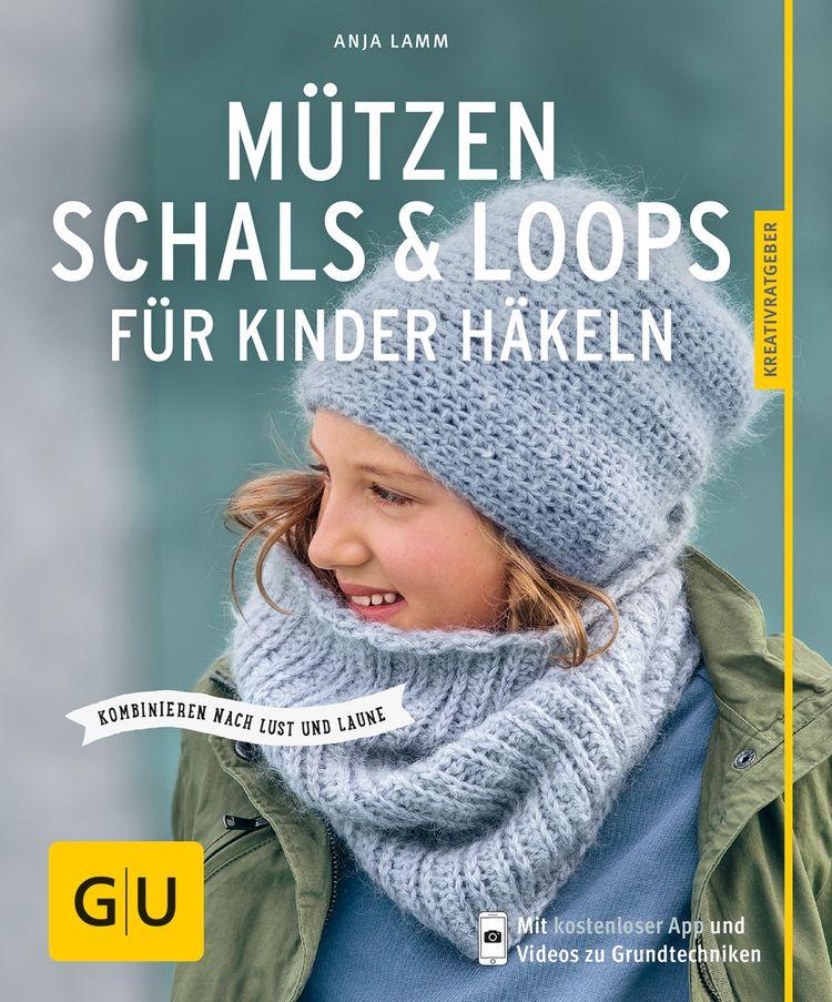 Im Buch Mützen Schals Loops Für Kinder Häkeln Findet