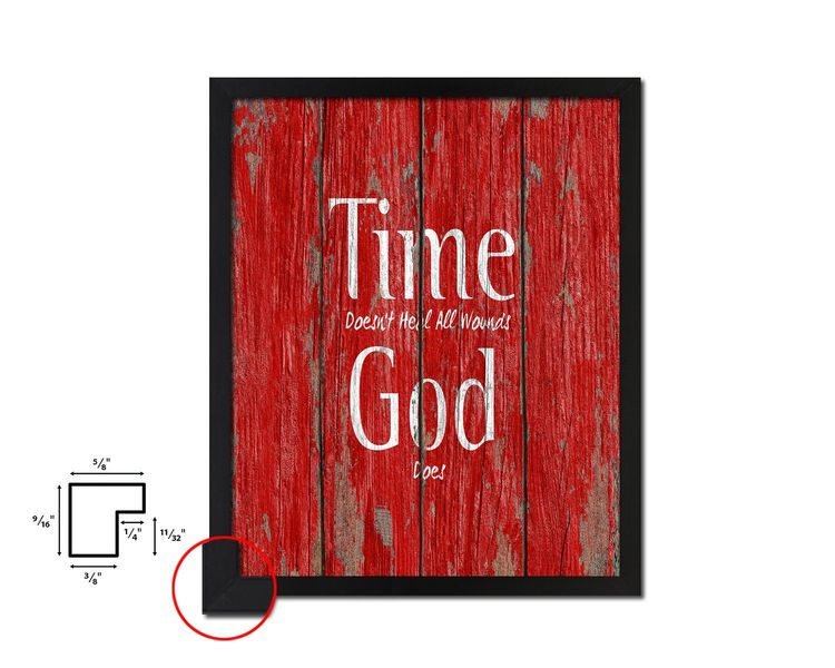 Time Doesnt Heal All Wounds God Does Quote Framed Print Ho
