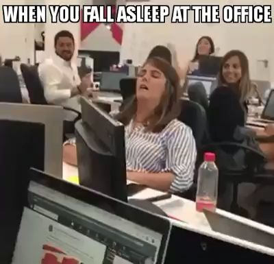 When You Fall Asleep at the Office