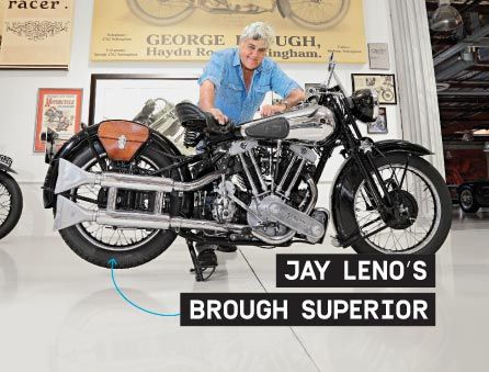 The Brough Superior motorcycle was a bike ahead of its time and a shining example of British workmanship. That's why Jay Leno owns six.
