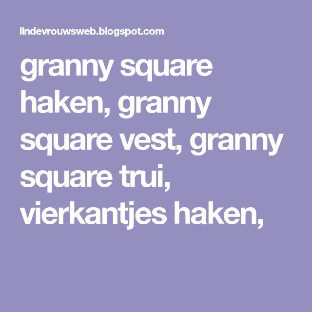 Granny Square Haken Granny Square Vest Granny Square Trui
