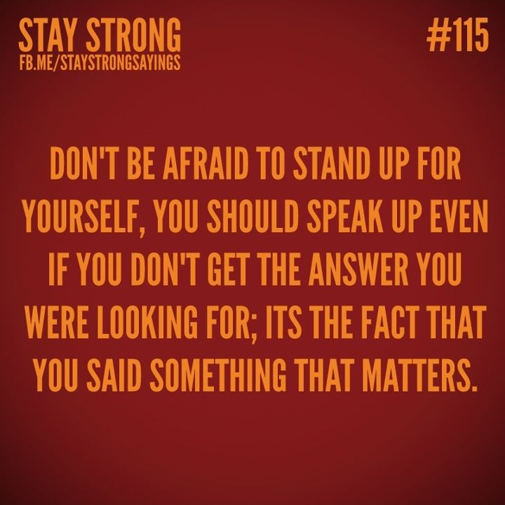 Standing Up For Yourself Quotes And Sayings Stand Up For