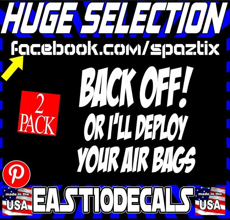 BACK OFF OR I/'LL DEPLOY YOUR AIR BAGS TAILGATER Decal Sticker Car Truck Motorcyc