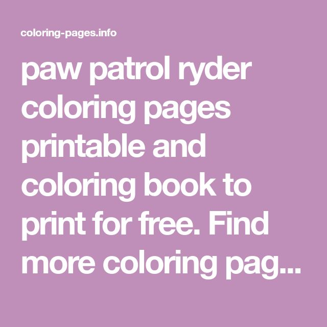 Paw Patrol Ryder Coloring Pages Printable And Coloring Boo