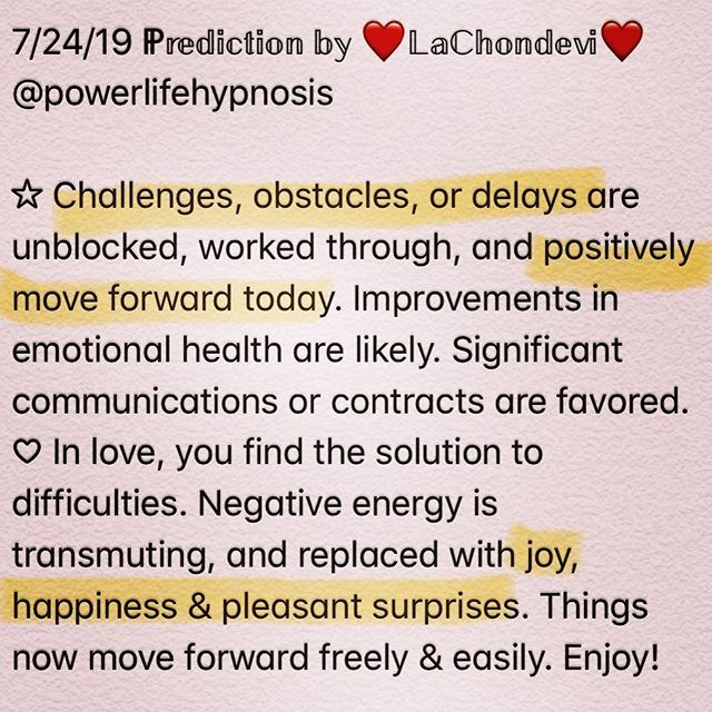 7/24 Prediction! Enjoy your day! #powerlifehypnosis #lachondevi #love #life  7/24 Prediction! Enjoy your day! #powerlifehypnosis #lachondevi #love #life #oraclereadersofinstagram #dailymotivation #dailymessage #empath #wednesday #wednesdaywisdom #wednesdaymotivation #psychic #intuition #awakening #spiritualawakening #spirituality #empowerment #liveyourbestlife #instagood #goodvibes #goodmorning #happiness #happy #predictions
