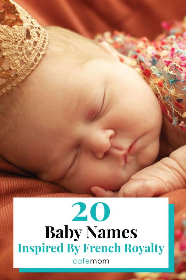 """20 Baby Names Inspired By French Royalty: Sure, """"Archie"""" is cute and all, but these regal names have a French flare that will crown your newborn the prince or princess they are."""